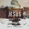 Joey Prophet - His Name is Jesus