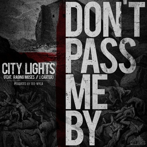 City Lights - Don't Pass Me By (feat. Raging Moses & J. Carter)
