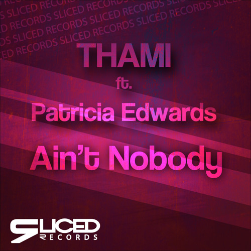 THAMI  ft. Patricia Edwards- Ain't Nobody (Original Mix) [OUT NOW]