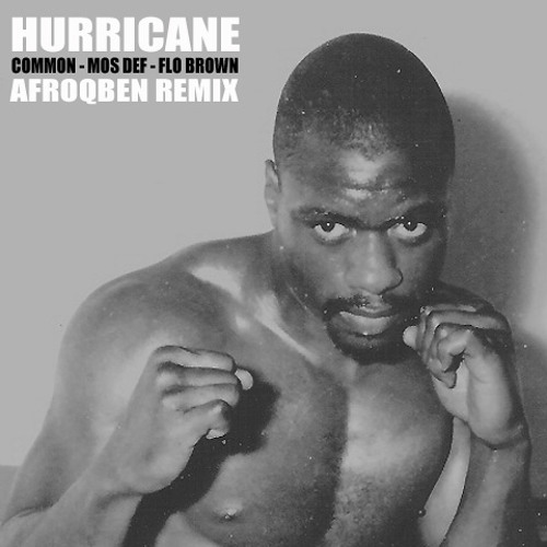 Mos Def - Hurricane feat. Common & Flo Brown (AfroQBen Remix)