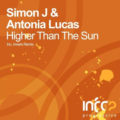Simon J & Antonia Lucas - Higher Than The Sun (Inners Remix)