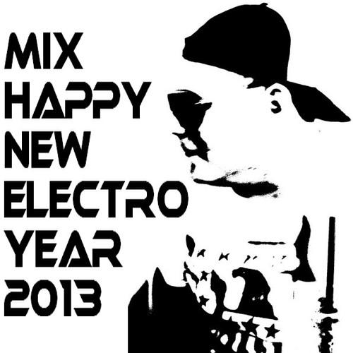 Mix Happy New Electro Year 2013 (Bootleg Remix)(Mix by JuJuStArRr)