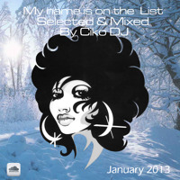 My name is on the list, Jan 13 , Selected & Mixed by CikoDj