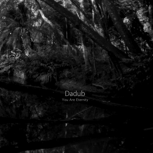 Dadub 'You Are Eternity' [SACD003]