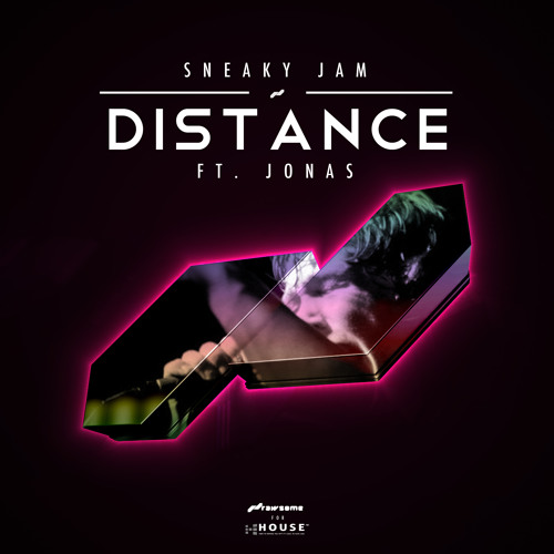 Distance by Sneaky Jam ft. Jonas - House.NET EXCLUSIVE