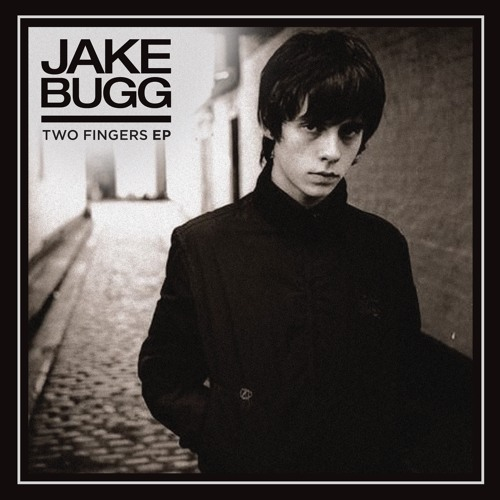 """Jake Bugg """"Two Fingers"""""""