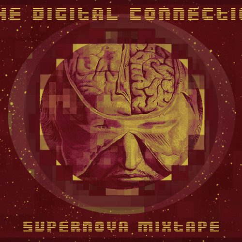 The Digital Connection - The Supernova Mixtape (All Original Mixtape)