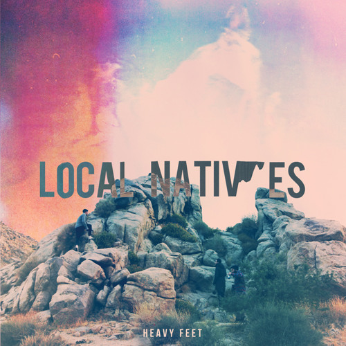 Listen | Local Natives: Heavy Feet
