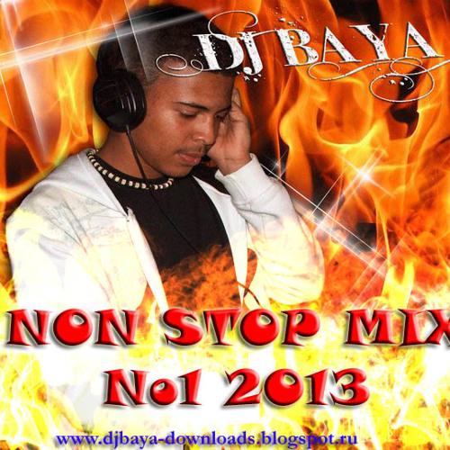DJ BAYA - NONSTOP MIX 2013 No1 (www.djbaya-downloads.blogspot.ru)