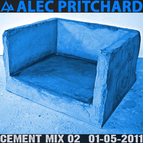 Alec Pritchard pres. Cement Mix 02 (01-05-2011)