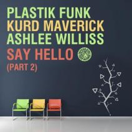 Plastik Funk & Kurd Maverick feat. Ashlee Williss - Hello (Madax & Bartosz Brenes Remix)