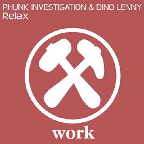 Phunk Investigation & Dino Lenny - Relax (ElePhunk Mix)
