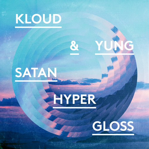 "Yung Satan x Kloud ""Hypergloss"" [FREE DL's IN DESCRIPTION]"