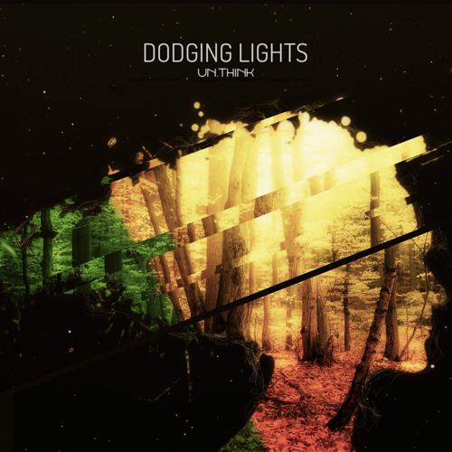 Un.Think - Dodging Lights