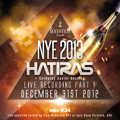 Hatiras mix 34 (Live recording from Madhouse NYE 12-31-2012)