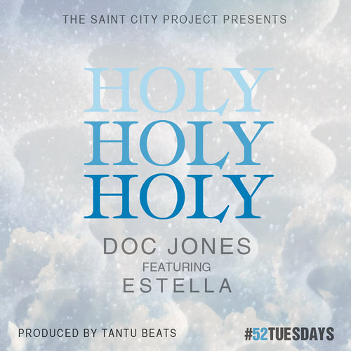 Doc Jones - Holy Holy Holy ft. Estella