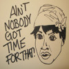 Sweet Brown- Ain't Nobody Got Time for That