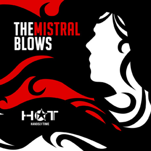 THE MISTRAL BLOWS