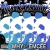 Because I Love You - Why The Emcee Feat Mc Ducer Produced by Akadamy