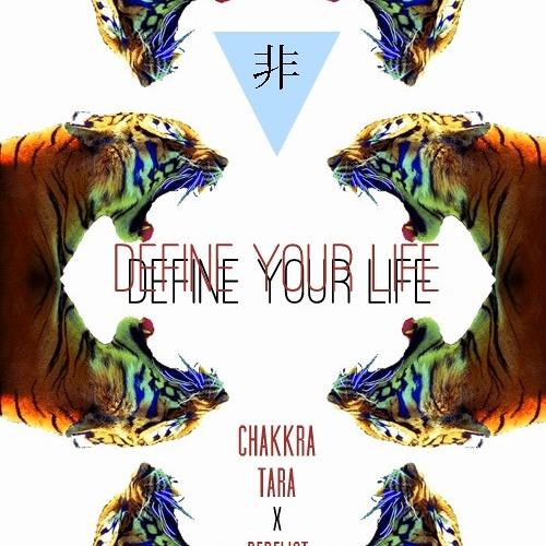 Chakkra Tara - Define Your Life(Feat. Derelict William)