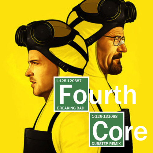 Breaking Bad - Fourth Core Dubstep Remix