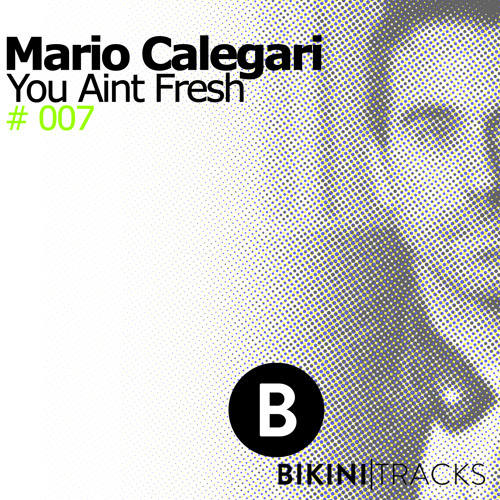 Mario Calegari - You Ain't Fresh (Original Mix)  OUT NOW BEATPORT