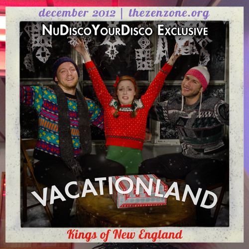 VACATIONLAND #9 - Kings of New England NDYD Exclusive | December 2012
