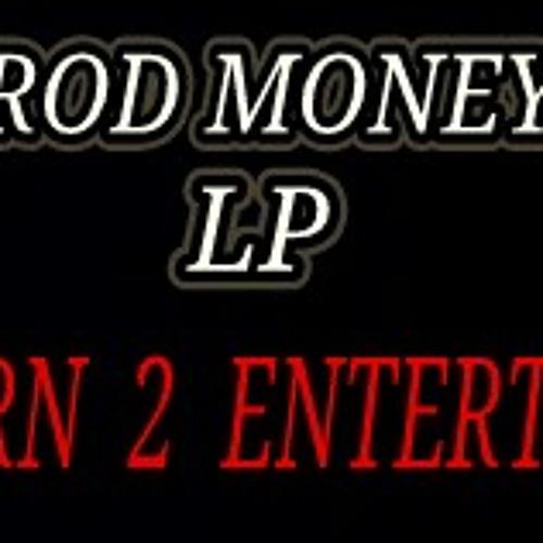 Rod Money ft. LP - Born 2 Entertain