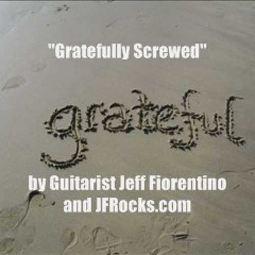 Gratefully Screwed