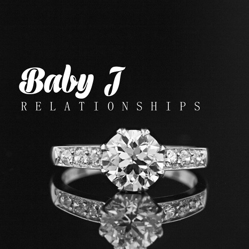 Baby J - Relationships (prod. by Goldie Boy)