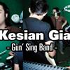 Kesian Gia -Gun'Sing Band