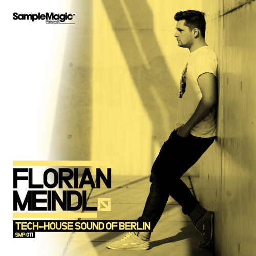 Loops & Sounds - Florian Meindl - Tech-House Sound of Berlin - Samplemagic (Demo Song)
