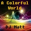 DJ Matt - A Colorful World - Chinese water