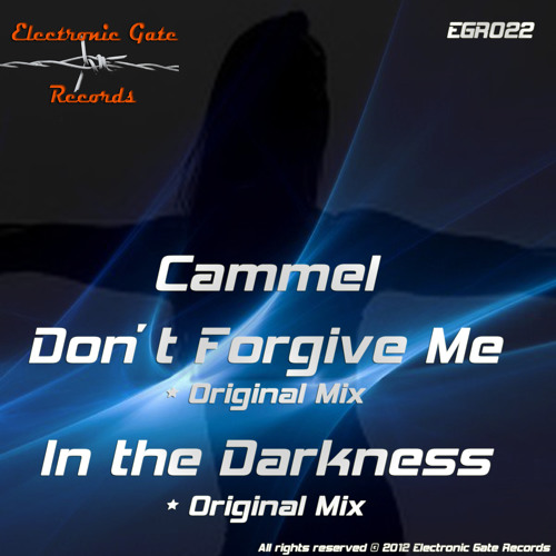 Cammel - Don't Forgive Me - In the Darkness - Out Now!
