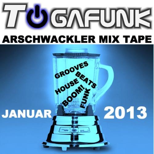 TOGAFUNK - Arschwackler Mix Tape Januar 02.01.2013