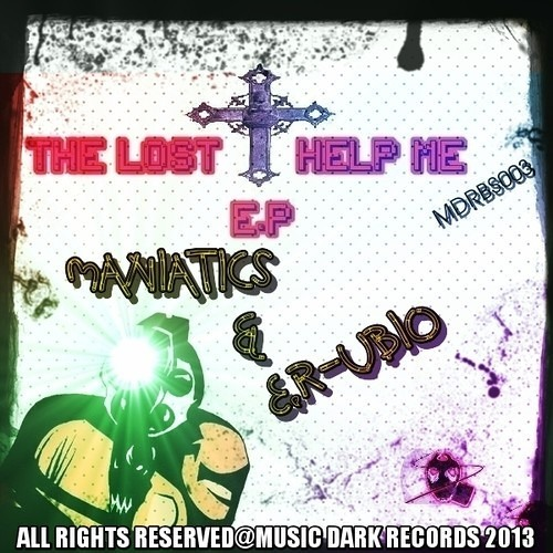 Maniatics & E.R-Ubio - The Lord Help Me(MDRBS003  On Beatport January 14,2013)