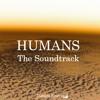 Humans Soundtrack Trailer
