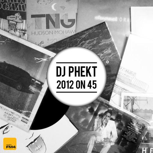DJ Phekt - 2012 on 45 Mix