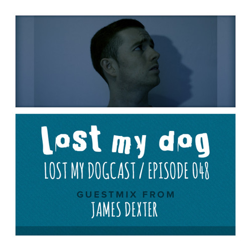 Lost My Dogcast - Episode 48 with James Dexter