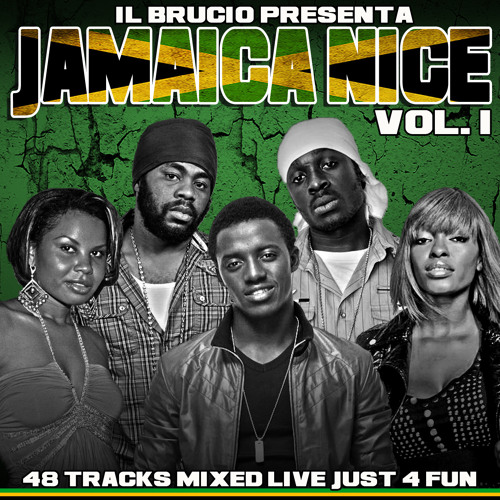 JAMAICA NICE VOL.1 - il Brucio (Jan. 2013)