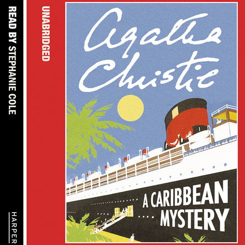 A Caribbean Mystery by Agatha Christie, Read by Joan Hickson