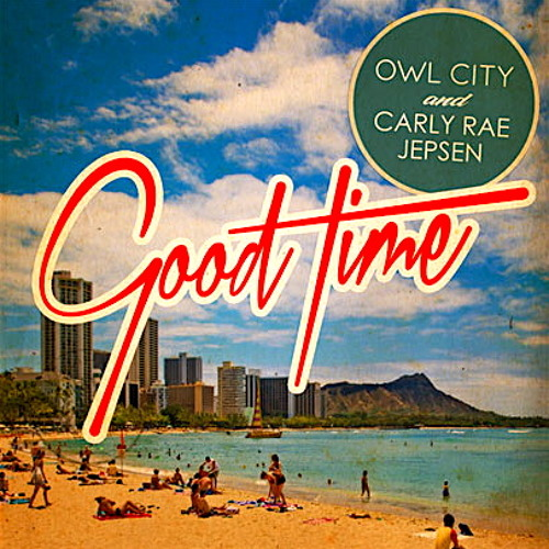 Owl City & Carly Rae Jepsen - Good Time (WallaceM Radio Edit) [NEW LINK IN DESCRIPTION]
