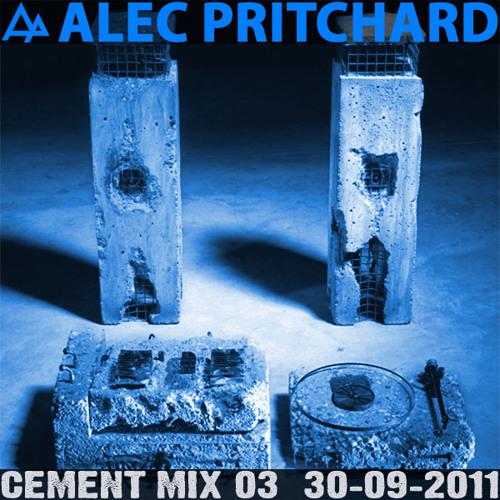 Alec Pritchard pres. Cement Mix 03 (30-09-2011)