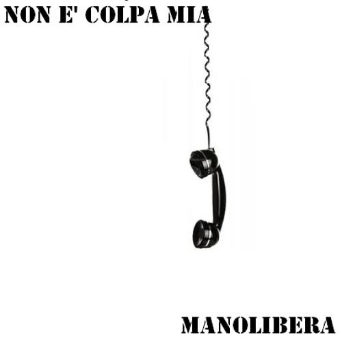 Manolibera - Non è colpa mia