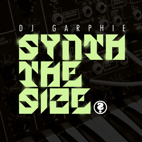 DJ Garphie - Synth The Size [Preview Edit]