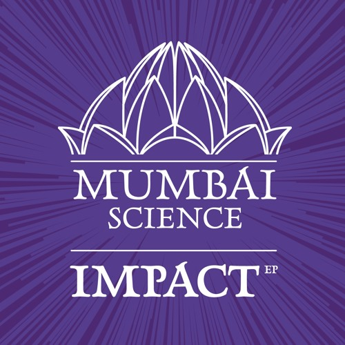Mumbai Science - Impact (John Roman Remix)