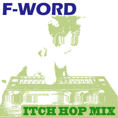 F-Word - Itch Hop Mix (2013)