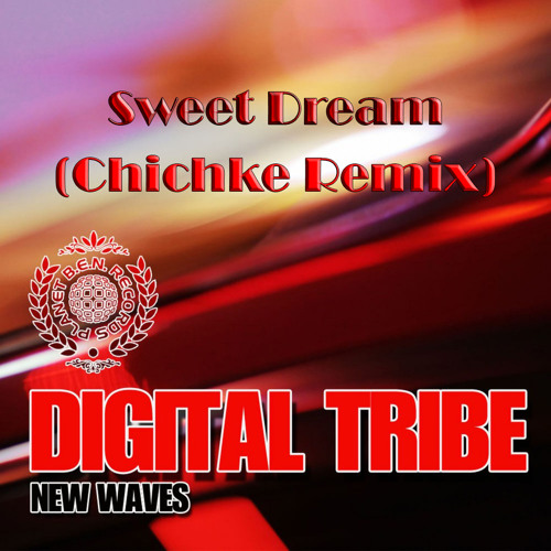 Digital Tribe - Sweet Dream (Chichke Remix) [Preview]