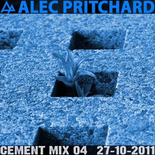 Alec Pritchard pres. Cement Mix 04 (27-10-2011)