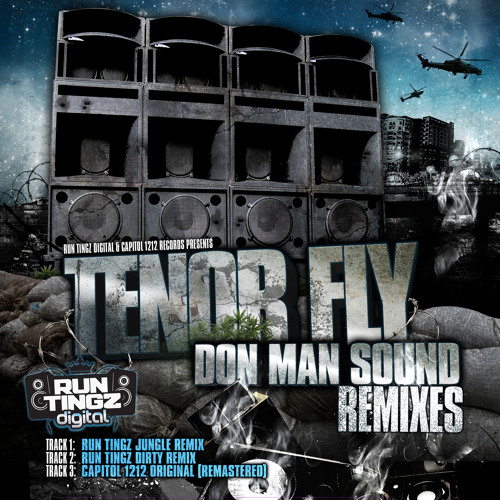 Capitol 1212 & Tenor Fly - Don Man Sound (Run Tingz Cru Jungle Remix)